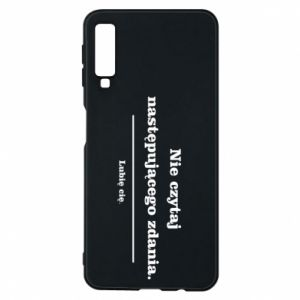 Phone case for Samsung A7 2018 Do not read the following sentence...