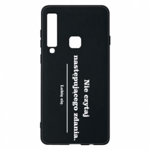 Phone case for Samsung A9 2018 Do not read the following sentence...
