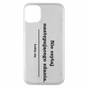 iPhone 11 Pro Case Do not read the following sentence...