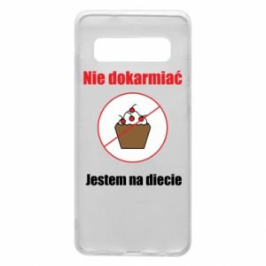 Phone case for Samsung S10 Do not feed. I'm on a diet