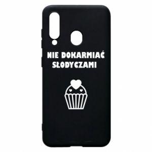 Phone case for Samsung A60 Do not feed... - PrintSalon