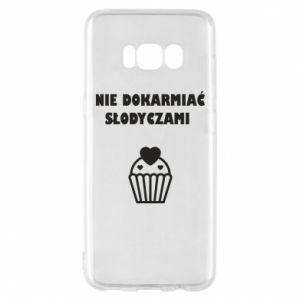 Phone case for Samsung S8 Do not feed... - PrintSalon