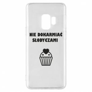 Phone case for Samsung S9 Do not feed... - PrintSalon