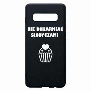 Phone case for Samsung S10+ Do not feed... - PrintSalon