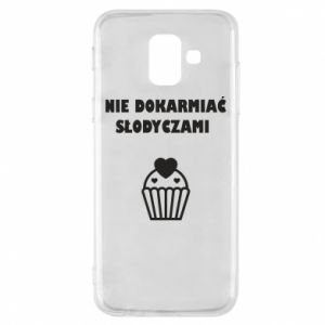 Phone case for Samsung A6 2018 Do not feed... - PrintSalon