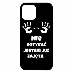 Etui na iPhone 12/12 Pro Nie dotykać jestem już zajęta
