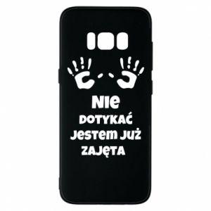 Phone case for Samsung S8 Do not touch... - PrintSalon