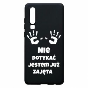 Phone case for Huawei P30 Do not touch... - PrintSalon