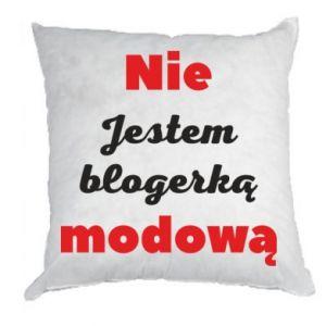 Poduszka Nie jestem blogerką modową