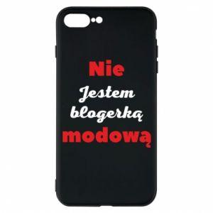 Etui na iPhone 7 Plus Nie jestem blogerką modową