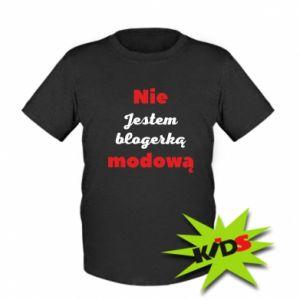 Dziecięcy T-shirt Nie jestem blogerką modową