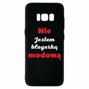 Etui na Samsung S8 Nie jestem blogerką modową