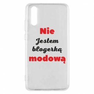 Etui na Huawei P20 Nie jestem blogerką modową