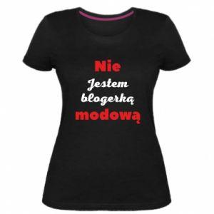 Damska premium koszulka Nie jestem blogerką modową