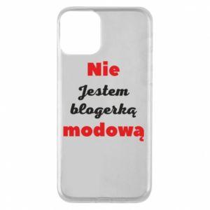 Etui na iPhone 11 Nie jestem blogerką modową