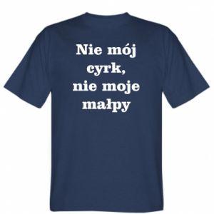 T-shirt Not my circus, not my monkeys