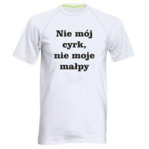 Men's sports t-shirt Not my circus, not my monkeys