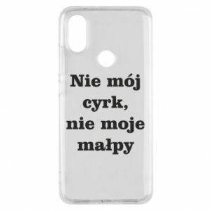 Phone case for Xiaomi Mi A2 Not my circus, not my monkeys