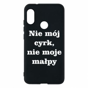 Phone case for Mi A2 Lite Not my circus, not my monkeys