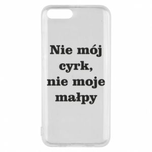 Phone case for Xiaomi Mi6 Not my circus, not my monkeys
