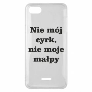 Phone case for Xiaomi Redmi 6A Not my circus, not my monkeys