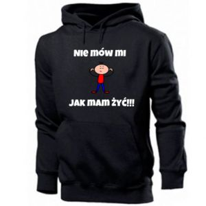 Men's hoodie Do not tell me how to live
