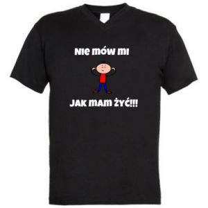 Koszulka V-neck męska Nie mów mi jak mam żyć