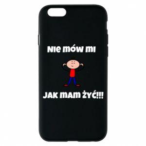 Etui na iPhone 6/6S Nie mów mi jak mam żyć