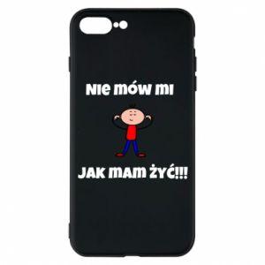 Etui na iPhone 7 Plus Nie mów mi jak mam żyć