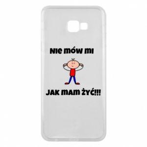 Etui na Samsung J4 Plus 2018 Nie mów mi jak mam żyć