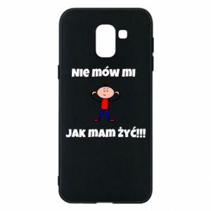 Etui na Samsung J6 Nie mów mi jak mam żyć