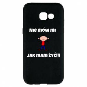 Etui na Samsung A5 2017 Nie mów mi jak mam żyć