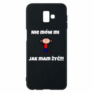 Etui na Samsung J6 Plus 2018 Nie mów mi jak mam żyć