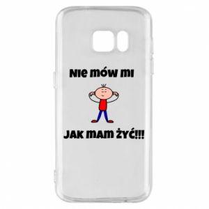 Etui na Samsung S7 Nie mów mi jak mam żyć