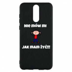 Etui na Huawei Mate 10 Lite Nie mów mi jak mam żyć