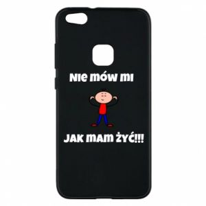 Phone case for Huawei P10 Lite Do not tell me how to live