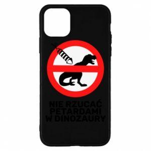 Etui na iPhone 11 Pro Nie rzucać petardami w dinozaury