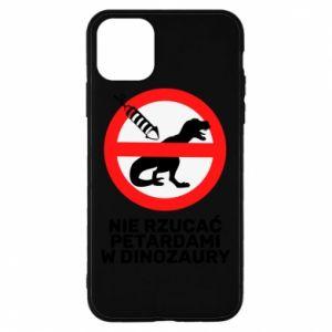 Etui na iPhone 11 Pro Max Nie rzucać petardami w dinozaury