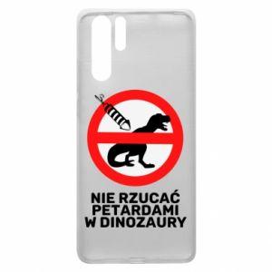 Etui na Huawei P30 Pro Nie rzucać petardami w dinozaury