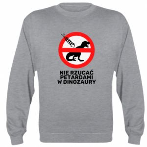 Bluza Nie rzucać petardami w dinozaury