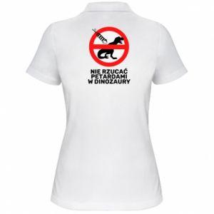 Koszulka polo damska Nie rzucać petardami w dinozaury
