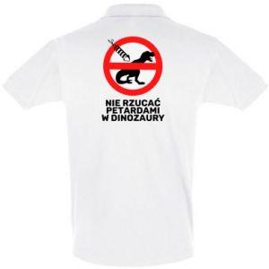 Koszulka Polo Nie rzucać petardami w dinozaury