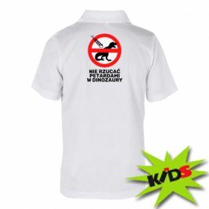 Koszulka polo dziecięca Nie rzucać petardami w dinozaury