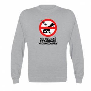 Bluza dziecięca Nie rzucać petardami w dinozaury
