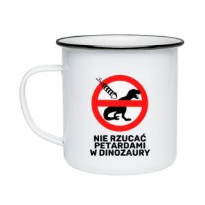 Kubek emaliowany Nie rzucać petardami w dinozaury