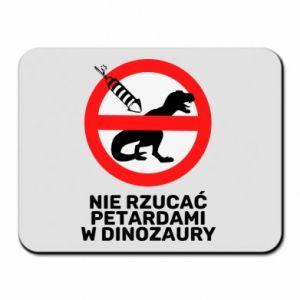 Podkładka pod mysz Nie rzucać petardami w dinozaury