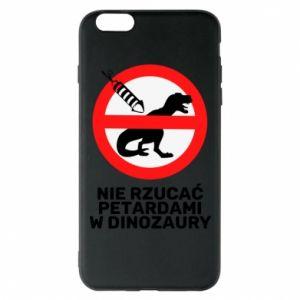 Etui na iPhone 6 Plus/6S Plus Nie rzucać petardami w dinozaury