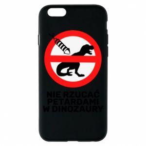 Etui na iPhone 6/6S Nie rzucać petardami w dinozaury