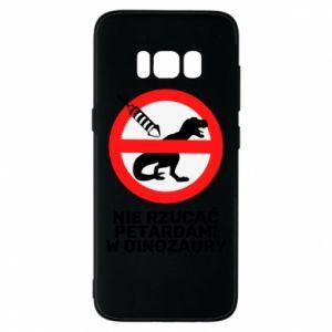 Etui na Samsung S8 Nie rzucać petardami w dinozaury