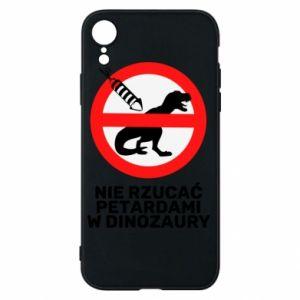 Etui na iPhone XR Nie rzucać petardami w dinozaury